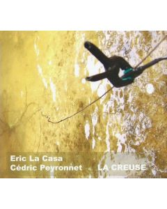 ERIC LA CASA/CEDRIC PEYRONNET - HI 0802 - Malaysia - Herbal International - CD - La Creuse