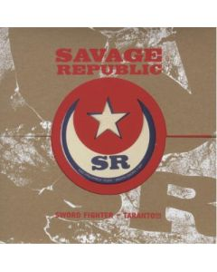 """SAVAGE REPUBLIC - ASP24 - Italy - A Silent Place - 7"""" - Sword Fighter"""