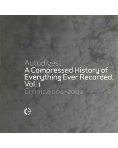 AUTODIGEST - Crónica 006~2003 - PT - Cronica - Vo - A Compressed History Of Everything Ever Recorded