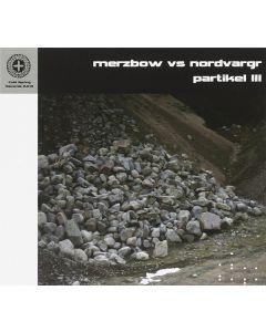 MERZBOW vs. NORDVARG - CSR180CD - UK - Cold Spring - CD - Partikel III