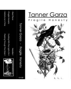 TANNER GARZA - GM#29 - Germany - Geräuschmanufaktur - MC - Fragile Honesty