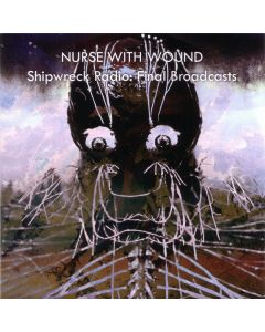 NURSE WITH WOUND - ICR 61 - UK - ICR Distribution - CD - Shipwreck Radio Final Broadcasts