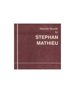 STEPHAN MATHIEU - kp3012 - Netherlands - Korm Plastics - MCD - Kapotte Muziek by