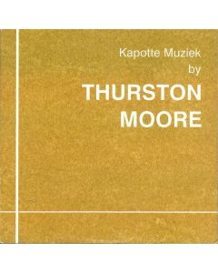 MOORE  THURSTON - KP3015 - Netherlands - Korm Plastics - MCD - Kapotte Muziek by