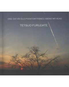 TETSUO FURUDATE - LH10 - Italy - menstrualrecordings - CD - One Day An Old Phantom Passed Above My Head