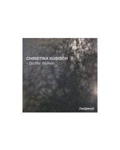 CHRISTINA KUBISCH - Volume 03 - Germany - CD Edition Museum Ostwall - CD - Dichte Wolken