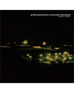 ANDRÉ GONCALVES & KENNETH KIRSCHNER - sirr 0022 - Portugal - sirr.ecords - CD - Resonant Objects