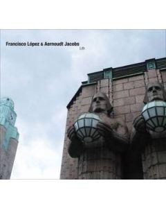 FRANCISCO LOPEZ & AERNOUDT JACOBS - SR 368 - Belgium - Sub Rosa - 2xCD - Lith