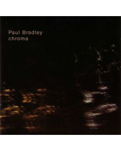PAUL BRADLEY - TH 016 - UK - Twenty Hertz - CD - Chroma