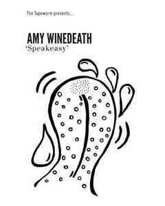 AMY WINEDEATH - TTW#57 - UK - The Tapeworm - MC - Speakeasy