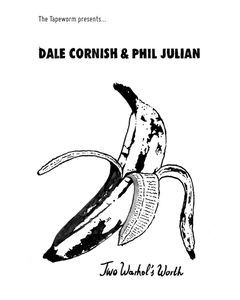 DALE CORNISH & PHIL JULIAN - TTW#72 - UK - The Tapeworm - MC - Two Warhol's Worth