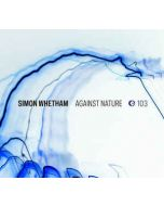 SIMON WHETHAM - Crónica 103~2016 - Portugal - Cronica - CD - Against Nature