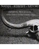 NADJA/ATAVIST/SATORI - CSR111CD - UK - Cold Spring - CD. - Infernal Procession..