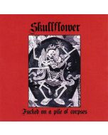 SKULLFLOWER - CSR151CD - UK - Cold Spring - CD - Fucked On A Pile Of Corpses