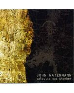 JOHN WATERMANN  - CSR52CD - UK - Cold Spring - CD - Calcutta Gas Chamber