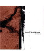 K.K.NULL/DAVID BROWN - GF012 - USA - Ground Fault Recordings - CD - Terminal Hz