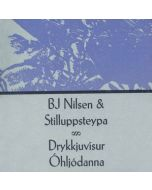 BJ NILSEN & STILLUPPSTEYPA - HMS 008 - USA - Helen Scarsdale Agency - CD - Drykkjuvísur Óhljódanna