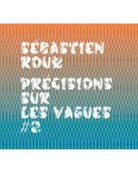 SÉBASTIEN ROUX - OS.035 - France - Optical Sound - MCD - Précisions Sur Les Vagues #2
