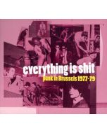 SR376 - Belgium - Sub Rosa - CD - Everything Is Shit. Punk In Brussels 1977-79